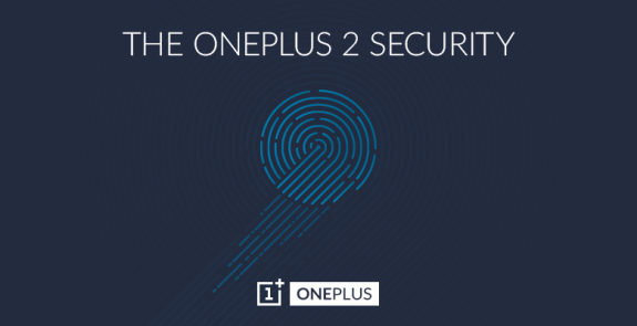 OnePlus 2 will come with an advanced fingerprint scanner, which will unlock faster than Apple's TouchID